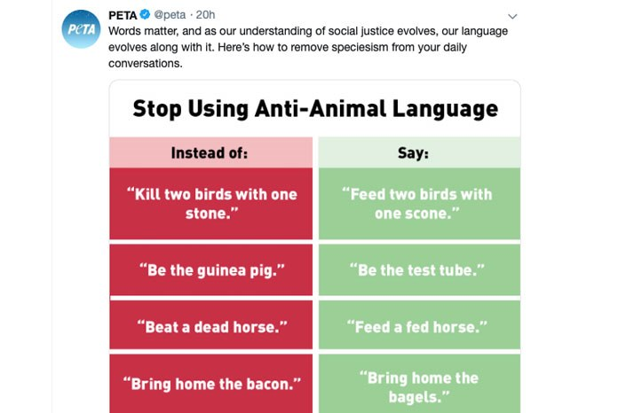 The animal rights group PETA has been widely ridiculed for a tweet it put out today which suggested ways in which we could all remove 'speciesism' from our daily conversations, likening it to racist, homophobic or ableist language.